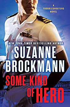 Some Kind of Hero: A Troubleshooters Novel (Troubleshooters Book 19) by [Suzanne Brockmann]