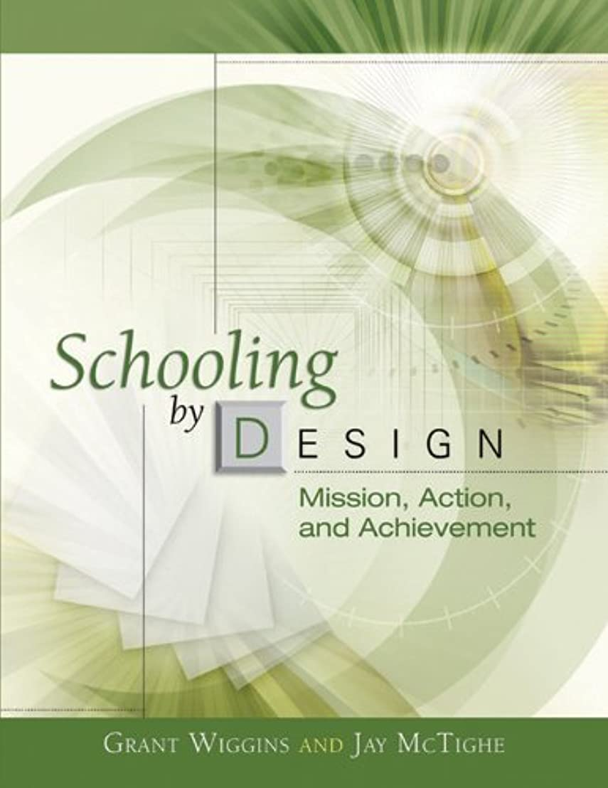 悲しいことにカリング半円Schooling by Design: Mission, Action, and Achievement (English Edition)