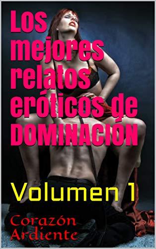 Los mejores relatos eróticos de DOMINACIÓN de Corazón Ardiente