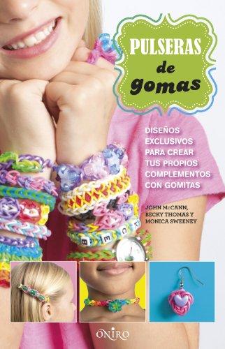 Pulseras de gomas: Diseños exclusivos para crear tus propios complementos con gomitas (Libros de actividades)