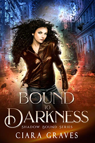 Bound to Darkness: A Witch and a Demi-God Urban Fantasy (Shadow Bound Book 1) (English Edition) par [Ciara Graves]