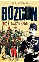 Bozgun - Balkan Harbi