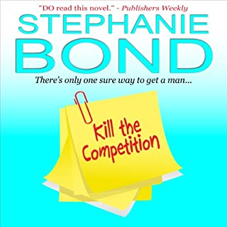 Kill the Competition     A Humorous Romantic Mystery              By:                                                                                                                                 Stephanie Bond                               Narrated by:                                                                                                                                 Jodie Bentley                      Length: 12 hrs and 13 mins     184 ratings     Overall 4.2