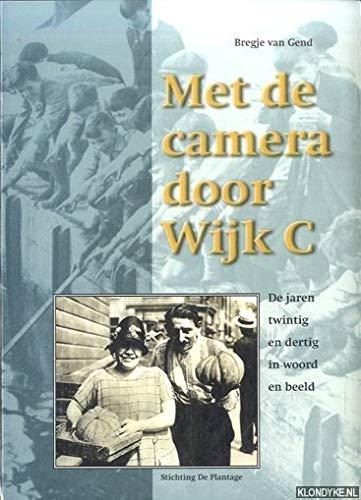 Met de camera door Wijk C. De jaren twintig en dertig in woord en beeld