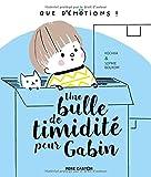 Une bulle de timidité pour Gabin - Que d'émotions !