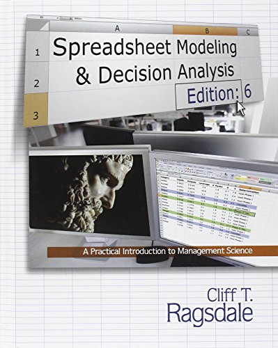 Spreadsheet Modeling & Decision Analysis: A Practical Introduction to Management Science (with Essential Resources Printed Access Card)