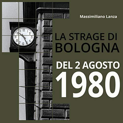 La strage di Bologna del 2 agosto 1980 copertina