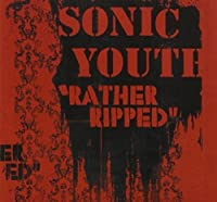 Rather Ripped by SONIC YOUTH (2006-08-22)