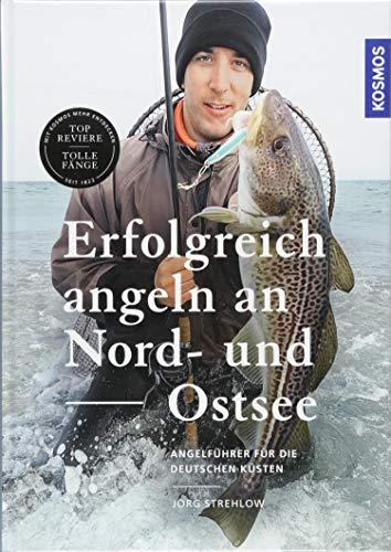 Erfolgreich angeln an Nord- und Ostsee: Brandungsangeln - Kutterfischen - Watangeln