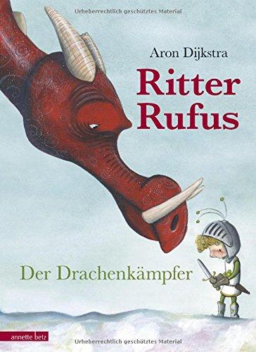 Ritter Rufus: Der Drachenkämpfer