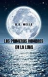 Los Primeros Hombres en la Luna: Donde la llegada a la luna y el contacto extraterrestre es una realidad