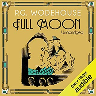 Full Moon                   By:                                                                                                                                 P. G. Wodehouse                               Narrated by:                                                                                                                                 Jeremy Sinden                      Length: 7 hrs and 4 mins     54 ratings     Overall 4.5
