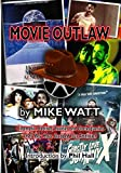 Movie Outlaw: Film History's Rarities, Oddities, Grotesqueries, and Other Things That May Have Escaped Your Attention