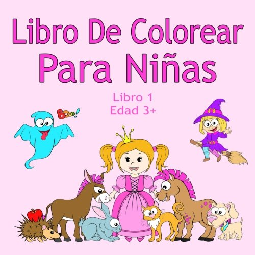 Libro De Colorear Para Niñas Libro 1 Edad 3+: Imágenes encantadoras como animales, unicornios, hadas,…