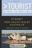 Greater Than a Tourist- Sydney New South Wales Australia: 50 Travel Tips from a Local (Greater Than a Tourist Australia)