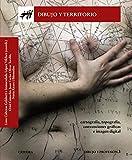 Dibujo y territorio: Cartografía, topografía, convenciones gráficas e imagen digital (Arte Grandes temas)