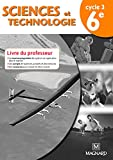 Sciences et technologie 6e (2016) - Livre du professeur