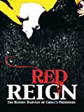 Red Reign   The Bloody Harvest of China's Prisoners   Falun Gong   Documentary