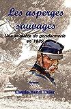 Les Asperges Sauvages: Une enquête de gendarmerie en 1889