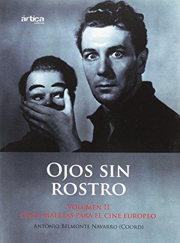 Ojos sin rostro. Volumen II. Once maletas para el cine europeo