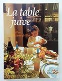 La table juive. Recettes et traditions de fêtes - Edisud - 01/01/1998