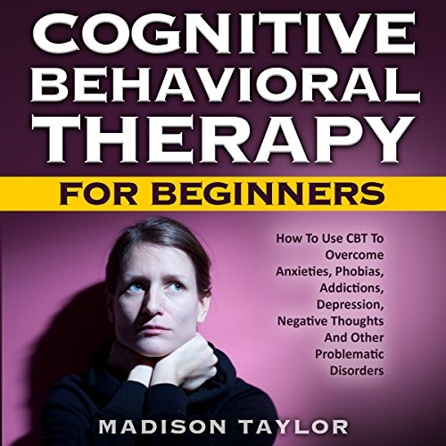 Cognitive Behavioral Therapy for Beginners cover art