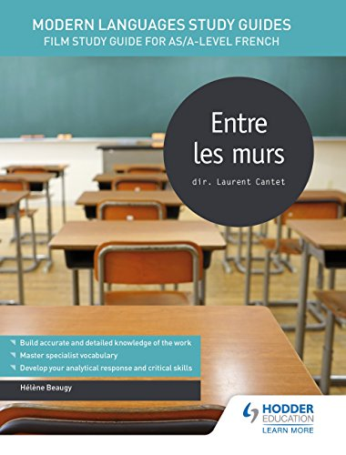 Modern Languages Study Guides: Entre les murs: Film Study Guide for AS/A-level French (Film and literature guides) (English Edition)