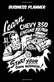 Business Planner - Learn Chevy 350 Engine Repair Start Your Own Business: Vintage Retro GM Chevrolet Small Block Engine themed old styled black cover ... 115 pages of glorious gear head nostalgia.