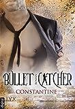 Bullet Catcher - Constantine (Bullet-Catcher-Reihe 8)