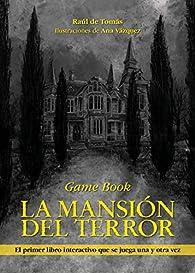 La mansión del terror: Game Book par Raúl de Tomás