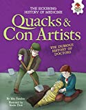 Quacks and Con Artists: The Dubious History of Doctors (The