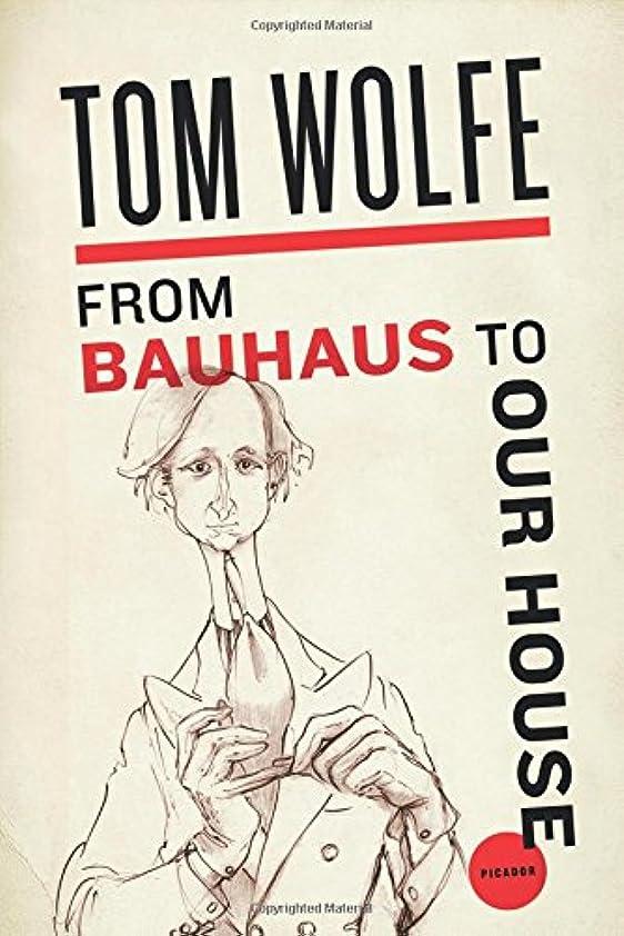 敬意を表して罹患率篭From Bauhaus to Our House