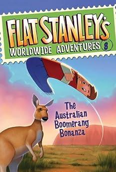Flat Stanley's Worldwide Adventures #8: The Australian Boomerang Bonanza by [Jeff Brown, Macky Pamintuan]
