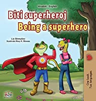Being a Superhero (Croatian English Bilingual Children's Book) (Croatian English Bilingual Collection)