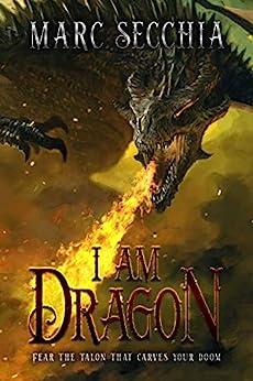 I am Dragon (Dragon Fires Rising Book 2) by [Marc Secchia]