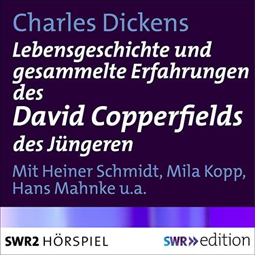 Lebensgeschichte und gesammelte Erfahrungen des David Copperfields des Jüngeren Titelbild