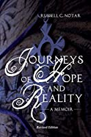 Journeys of Hope and Reality: A Memoir: Revised Edition