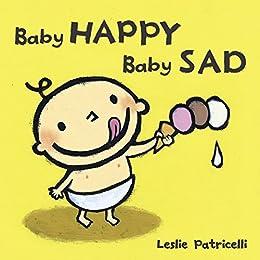 Baby Happy Baby Sad (Leslie Patricelli Board Books) by [Leslie Patricelli]