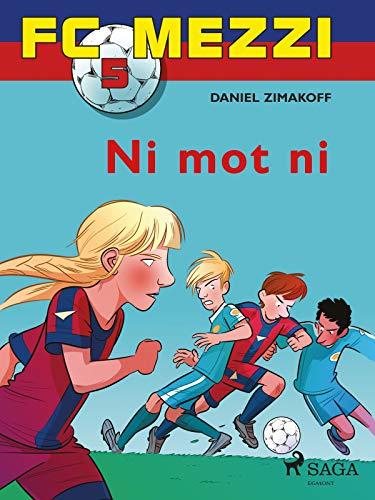 FC Mezzi 5 - Ni mot ni (Norwegian Bokmal Edition)
