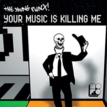 Your Music Is Killing Me (Single)