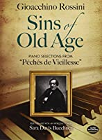 """Sins of Old Age: Piano Selections from """"Péchés de Vieillesse"""" (Dover Books on Music)"""