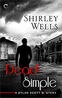Dead Simple (A Dylan Scott Mystery Book 8) by [Shirley Wells]