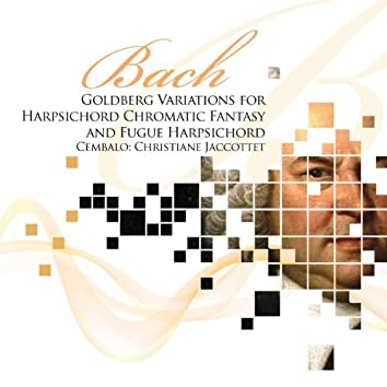 Bach: Goldberg Variations for Harpsichord & Chromatic Fantasy and Fugue for Harpsichord