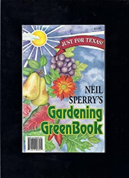 Neil Sperry's Gardening GreenBook (Just For Texas) 0914519107 Book Cover