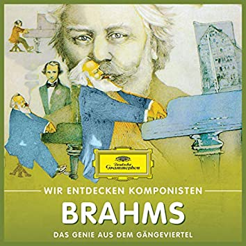 Wir Entdecken Komponisten: Johannes Brahms – Das Genie aus dem Gängeviertel