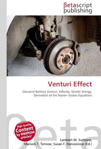 Venturi Effect: Giovanni Battista Venturi, Velocity, Kinetic Energy, Derivation of the Navier–Stokes Equations