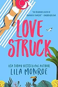Lovestruck: A Romantic Comedy by [Lila Monroe]