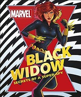Marvel Black Widow: Secrets of a Super-spy by [Melanie Scott]