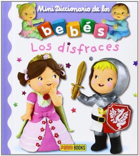 Los Disfraces. Mini Diccionario De Los Bebés (Mini Diccionario De Los Bebes)