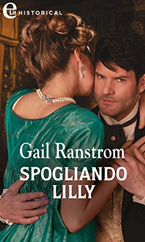 Spogliando Lilly (eLit) (I fratelli Hunter Vol. 3) di [Gail Ranstrom]